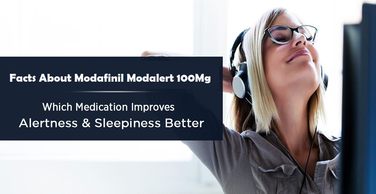 Facts About Modafinil Modalert 100 Mg